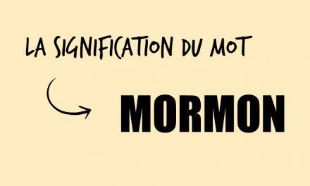 """Ce que les critiques ne réalisent pas à propos de la signification du mot """"Mormon"""""""