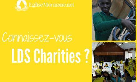 Connaissez-vous LDS Charities?