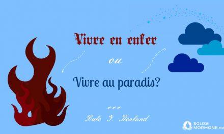 Vivre en enfer ou vivre au paradis?
