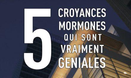 5 croyances mormones qui valent la peine d'être mieux expliquées