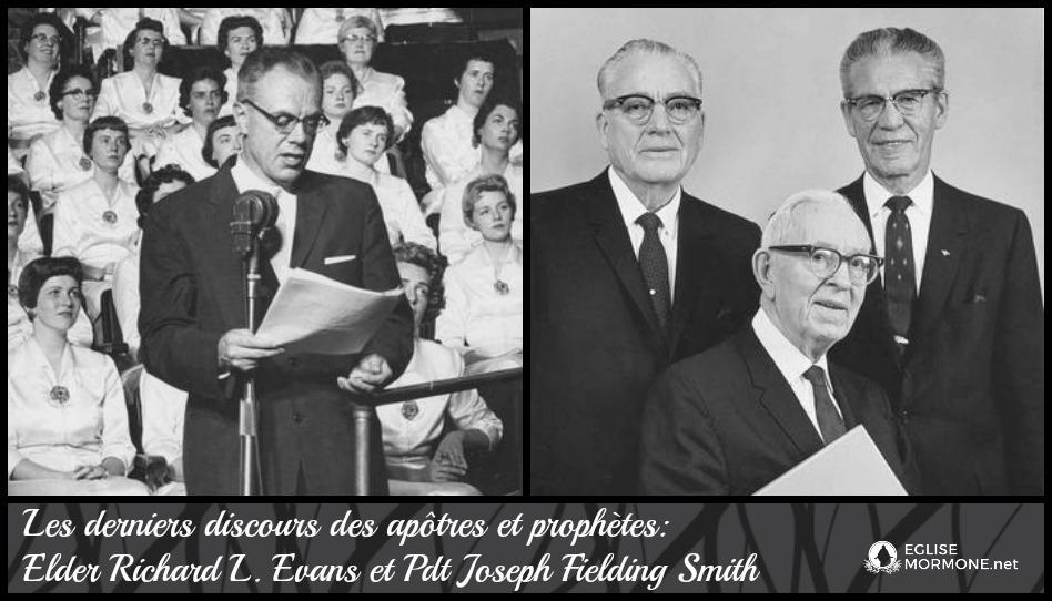 Les derniers discours des apôtres et prophètes: Elder Richard L. Evans et Pdt Joseph Fielding Smith