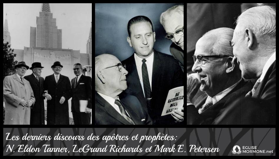 Les derniers témoignages des apôtres et prophètes: Elders Tanner, Richards et Petersen