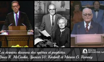 Les derniers discours des apôtres McConkie et Romney et Pdt Kimball.