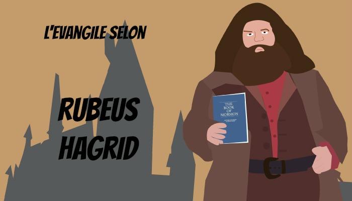 L'Evangile selon Rubeus Hagrid