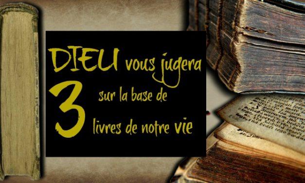 Après la mort, Dieu vous jugera sur la base de 3 livres de votre vie