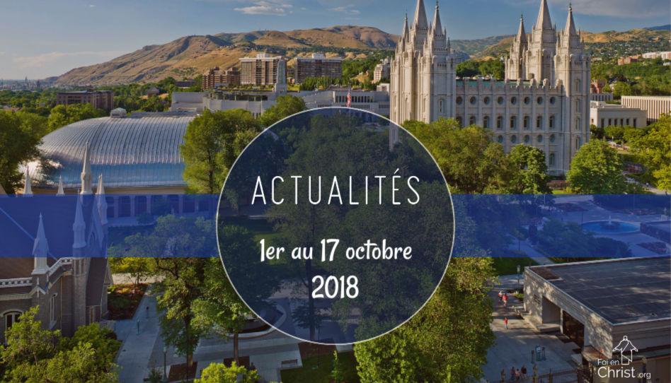 Nouvelles de l'Eglise du 1er au 17 octobre 2018